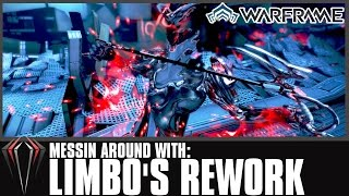 Warframe: Messing Around w/ LIMBO'S REWORK!