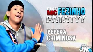 MC Fezinho Patatyy - Pepeka Criminosa ♪ (Áudio Oficial) (DJ R7) Lançamento 2015
