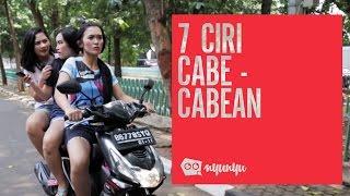 7 Ciri Cabe-Cabean