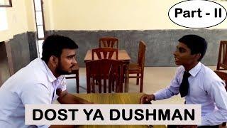 Dost hai ya Dushman (Part 2)