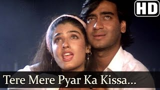 Tere Mere Pyar Ka Kissa (HD) - Ek Hi Raasta Songs - Ajay Devgn & Raveena Tandon - Kumar Sanu 90 Hits