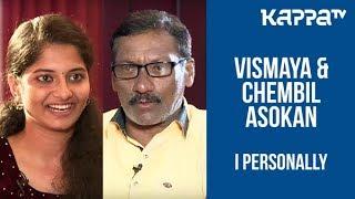 Vismaya & Chembil Asokan - I Personally - Kappa TV