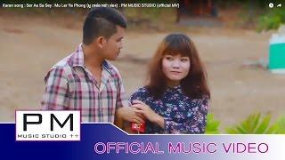 Karen song : ဆု္အဲသာသ့ီ - မူ.လ်ာ.ဖါန္ : Ser Ae Sa Sey -  Mu Ler Ya Phong : (official MV)