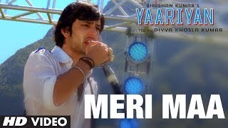 MERI MAA VIDEO SONG | YAARIYAN - RELEASING 10 JAN 2014 | HIMANSH KOHLI, RAKUL PREET