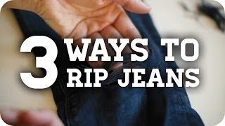 3 Methods to get DIY Ripped Jeans (Tutorial)