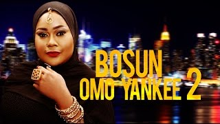 Bosun Omo Yankee [Part 2] - Latest 2015 Nigerian Nollywood Drama Movie (Yoruba Full HD)