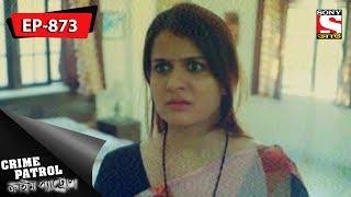 Crime Patrol - ক্রাইম প্যাট্রোল - Bengali - Ep 873 - 13th May, 2018