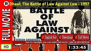 Watch Online : Dhaal: The Battle of Law Against Law (1997)