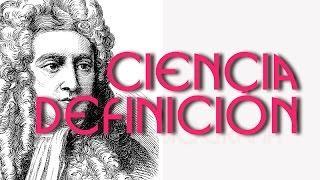 Ciencia Definicion - Que Es La Ciencia?, Caracteristicas y Clasificación