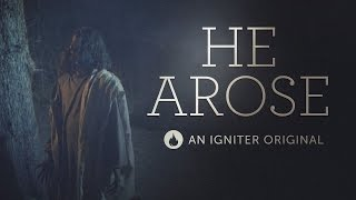 He Arose | An Igniter Original | Easter Video