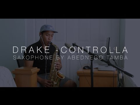 Drake - Controlla - Saxophone by Abednego Tamba