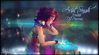 arijit singh mashup songs by dj paroma