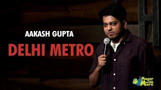 Delhi Metro | Stand-Up Comedy by Aakash Gupta
