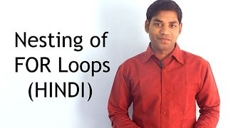 Nesting of FOR Loops in C (HINDI)