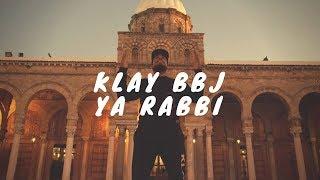 Klay - Ya Rabbi | يا ربّي (Clip Officiel)
