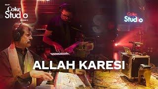 Allah Karesi, Attaullah Khan Esakhelvi and Sanwal Esakhelvi, Coke Studio Season 11, Episode 3.