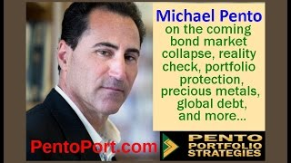Michael Pento on the coming bond market collapse, global debt, precious metals, portfolio protection