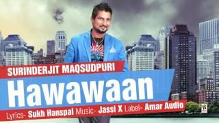 HAWAWAAN || SURINDERJIT MAQSUDPURI || New Punjabi Songs 2016 || HD AUDIO