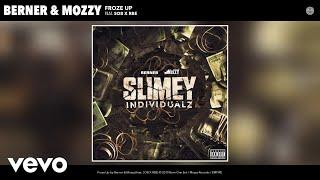 Berner, Mozzy - Froze Up (Audio) ft. SOB X RBE