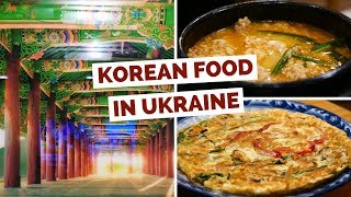 Korean Food in Kiev, Ukraine