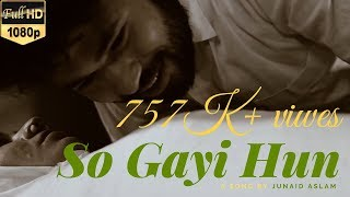 Junaid Aslam - So Gayi Hun [Official Video]