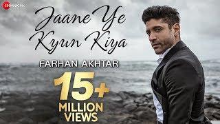 Jaane Ye Kyun Kiya | Official Music Video | Farhan Akhtar & Rochak Kohli