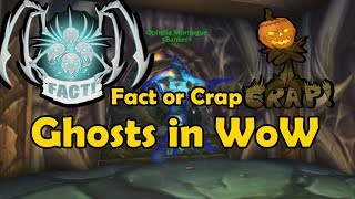 Fact or Crap - Ghosts in WoW