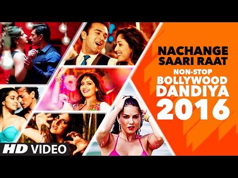 Exclusive : Nachange Saari Raat Non Stop Bollywood Dandiya 2016 (Full Video)   T-Series