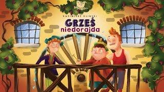 GRZEŚ NIEDORAJDA - Bajkowisko.pl – słuchowisko – bajka dla dzieci (audiobook)