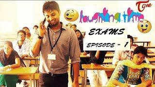 Exams | Laughing Time | Episode 01 | by Ravi Ganjam | #TeluguWebSeries