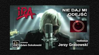 IRA - NIE DAJ MI ODEJŚĆ - director cut