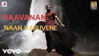 Raavanan - Naan Varuvene Tamil Lyric | A.R. Rahman | Vikram, Aishwarya Rai