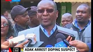 Scoreline: ADAK arrest a doping suspect at Eldoret town
