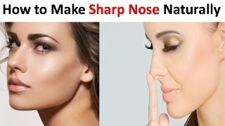 Sharp Nose - How to Make Your Nose Thinner Naturally