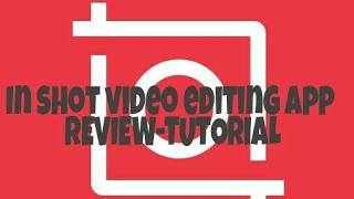 IN SHOT VIDEO EDITING APP REVIEW