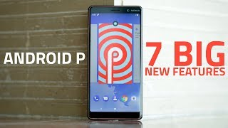 Android P: 7 Big New Features You Need to Know About | Adaptive Battery, Gestures, and More
