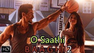 O Sathiya Song | Baaghi 2 | Release on 9 March | Tiger Shroff, Disha Patani