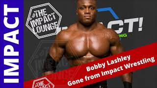 Bobby Lashley Gone from Impact Wrestling