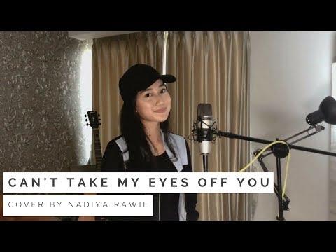 Can't Take My Eyes Off You - Nadiya Rawil Cover
