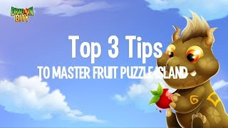 Top 3 Tips to master the Fruit Puzzle Island!!
