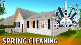 HOUSE FLIPPER   Spring Cleaning a VERY Dirty Property   Episode 1