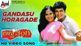 Anna Thangi   Gandasu Horagade   Kannada Full Video Song   Shivarajkumar, Radhika