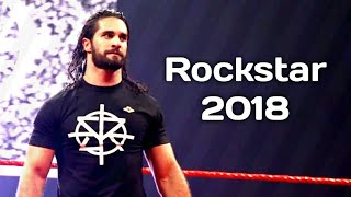 WWE Seth Rollins Tribute - Rockstar 2018 HD