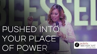 Pushed Into Your Place Of Power | Dr. Cindy Trimm | The Blessed Life
