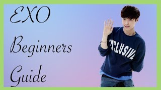 EXO Beginners Guide (Current Members Guide)