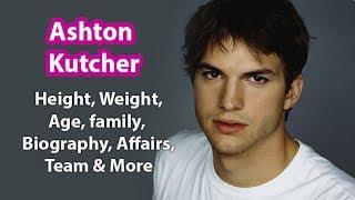 Ashton Kutcher Height, Age, Biography, Family, Marriage, Net Worth & Wiki