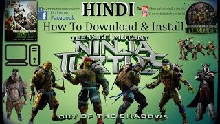 How to Install TMNT Out of the shadows Game IN HINDI