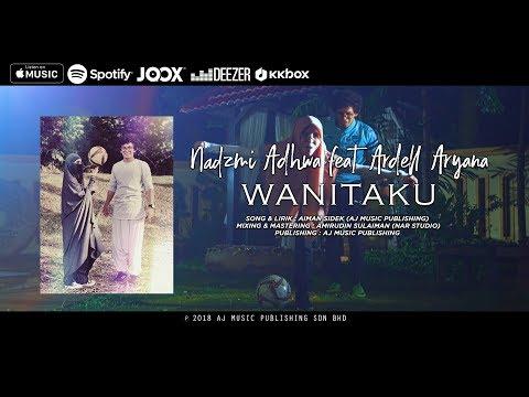 Wanitaku [Official Music Video] Nadzmi Adhwa feat Ardell Aryana