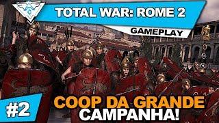 TOTAL WAR: ROME 2 #2 - JOGANDO O COOP DA GRANDE CAMPANHA! / PT-BR 720p