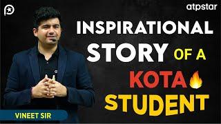 "Inspirational story of a ""KOTA  STUDENT"" - By Vineet Khatri sir"